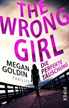 The Wrong Girl – Die perfekte Täuschung: Thriller (German Edition)