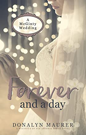 Forever and a Day: A McGinty Wedding (A McGintys of San Antonio Series Novel Book 6) (English Edition)