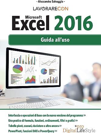 Lavorare con Microsoft EXCEL 2016: Guida alluso