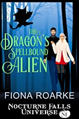 The Dragon's Spellbound Alien: A Nocturne Falls Universe Story Kindle Edition