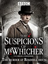 The Suspicions Of Mr. Whicher: The Murder At Road Hill House