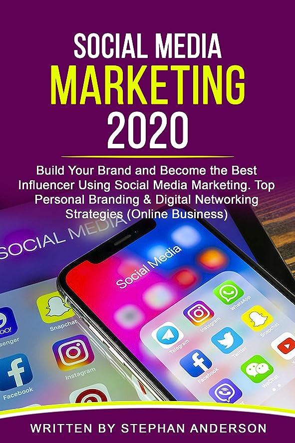 関係するバーター体Social Media Marketing 2020: Build Your Brand and Become the Best Influencer Using Social Media Marketing. Top Personal Branding & Digital Networking Strategies (Online Business) (English Edition)