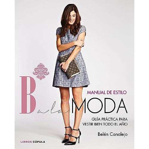 Manual de estilo de Balamoda: Guía práctica para vestir bien todo el año (Hobbies)