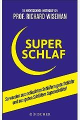 SUPERSCHLAF: So werden aus schlechten Schläfern gute Schläfer und aus guten Schläfern Superschläfer (Fischer Paperback 19888) (German Edition) Kindle Edition