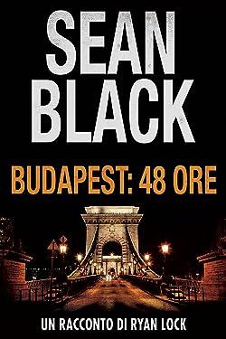 Budapest: 48 ore (un racconto di Ryan Lock) (Italian Edition)