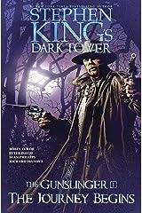 The Journey Begins (Stephen King's The Dark Tower: The Gunslinger Book 1) Kindle Edition