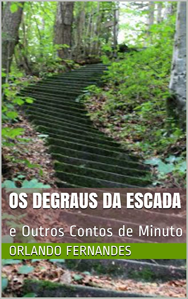 ステッチ上に取得OS DEGRAUS DA ESCADA: e Outros Contos de Minuto (Portuguese Edition)