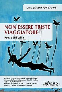 Non essere triste viaggiatore: Poesie dell'esilio (Italian Edition)
