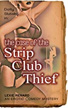 The Case of the Strip Club Thief: (an Erotic Comedy Mystery) (Dolly Slutsky Book 1)