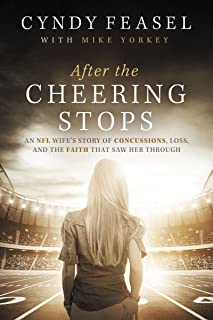 After the Cheering Stops: An NFL Wife's Story of Concussions, Loss, and the Faith that Saw Her Through