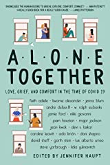 Alone Together: Love, Grief, and Comfort in the Time of COVID-19 Kindle Edition
