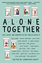 Alone Together: Love, Grief, and Comfort During the Time of COVID-19