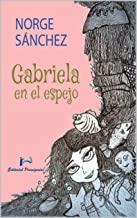 Gabriela  en el espejo: Cuentos infantiles (Spanish Edition)