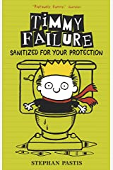 Timmy Failure: Sanitized for Your Protection Kindle Edition