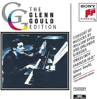 Consort of Musicke by William Byrd & Orlando Gibbons; Sweelinck: Fantasia in D The Glenn Gould Edition