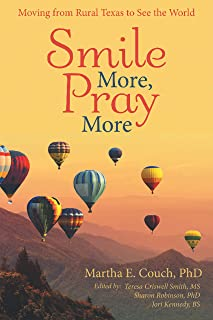 Smile More, Pray More: Moving from Rural Texas to See the World