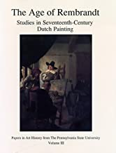 The Age of Rembrandt: Studies in Seventeenth-Century Dutch Painting (Papers in Art History)