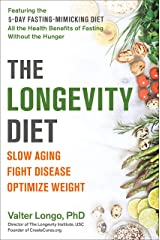 The Longevity Diet: Discover the New Science Behind Stem Cell Activation and Regeneration to Slow Aging, Fight Disease, and Optimize Weight Kindle Edition