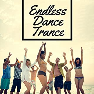 Endless Dance Trance – Ambient Chillout Compilation, Strobe Lights, Deep Beats, Energetic Music, EDM, House Party, Night T...