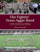 The Fightin' Texas Aggie Band: 125th Anniversary Edition (Centennial Series of the Association of Former Students, Texas A&M University)