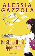 Mit Skalpell und Lippenstift: Roman (German Edition)