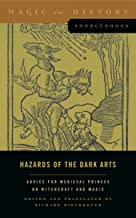 Hazards of the Dark Arts: Advice for Medieval Princes on Witchcraft and Magic (Magic in History Sourcebooks)