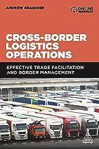 Cross-Border Logistics Operations: Effective Trade Facilitation and Border Management