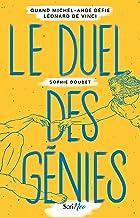 Le Duel des génies - Quand Michel-Ange défie Léonard de Vinci