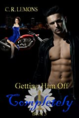 Getting Him Off Completely: Getting Him Off Series - Book 3 Kindle Edition