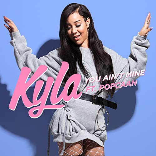 You Ain't Mine [feat  Popcaan] by Kyla on Amazon Music