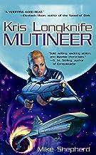 Kris Longknife: Mutineer (Kris Longknife Series Book 1)