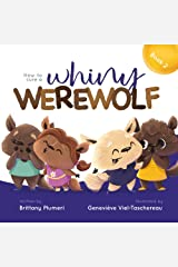 How to Cure a Whiny Werewolf (Monster Manners Lab) Kindle Edition