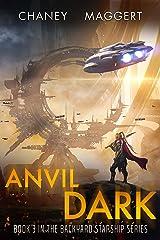 Anvil Dark (Backyard Starship Book 3) Kindle Edition