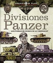 Divisiones Panzer. Las fuerzas de choque de la Wehrmacht (Tropas de élite)