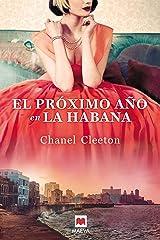 El próximo año en la Habana: Una revolucionaria historia conecta el destino de una familia con la verdad de sus recuerdos (Grandes Novelas) (Spanish Edition) Kindle Edition