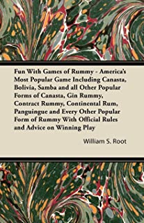 Fun With Games of Rummy: America's Most Popular Game Including Canasta, Bolivia, Samba and all Other Popular Forms of Canasta, Gin Rummy, Contract Rummy, ... and Advice on Winning Play (English Edition)