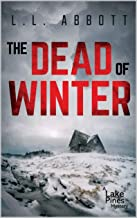 The Dead Of Winter: A Lake Pines Mystery (A Lake Pines Murder Mystery Series Book 4)