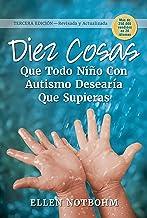 Diez cosas que todo niño con autismo desearía que supieras (Ten Things Every Child with Autism Wishes You Knew) (Spanish E...