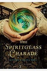 The Spiritglass Charade: A Stoker & Holmes Novel (The Stoker & Holmes Novels Book 2) Kindle Edition