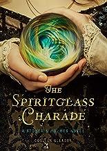 The Spiritglass Charade: A Stoker & Holmes Novel (The Stoker & Holmes Novels Book 2)