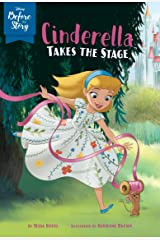Disney Before the Story: Cinderella Takes the Stage Kindle Edition