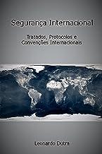 Segurança Internacional: Tratados, Protocolos E Convenções Internacionais