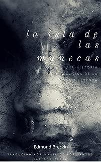 La Isla de las Muñecas: una Historia Concisa de la Isla y Leyenda (Spanish Edition)