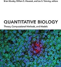 Quantitative Biology: Theory, Computational Methods, and Models (The MIT Press)