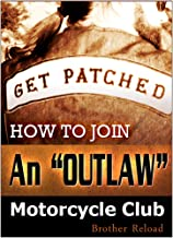 Get Patched: How to Join an Outlaw Motorcycle Club