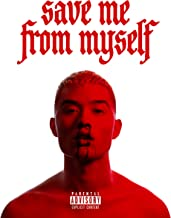 Save Me From Myself - Single [Explicit]