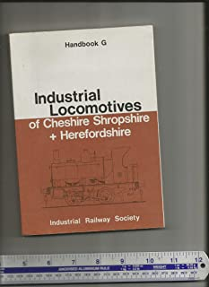 Industrial Locomotives of Cheshire, Shropshire and Herefordshire
