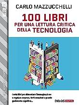 100 libri per una lettura critica della tecnologia (TechnoVisions)