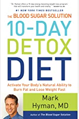 The Blood Sugar Solution 10-Day Detox Diet: Activate Your Body's Natural Ability to Burn Fat and Lose Weight Fast Kindle Edition