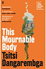 This Mournable Body: SHORTLISTED FOR THE BOOKER PRIZE 2020 Kindle Edition